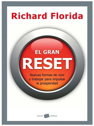 el GRAN RESET Richard Florida Ed. Paidos Empresa